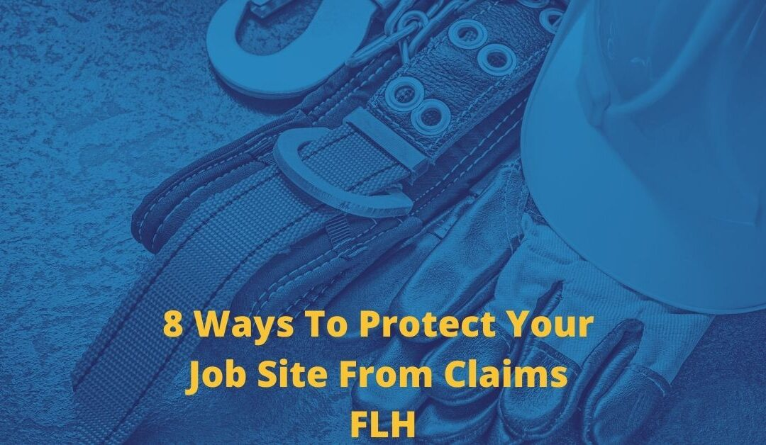 Construction Safety Hazards: 8 Ways To Protect Your Job Site From Claims