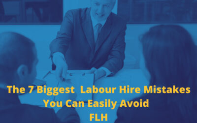 The 7 Biggest Labour Hire Mistakes You Can Easily Avoid