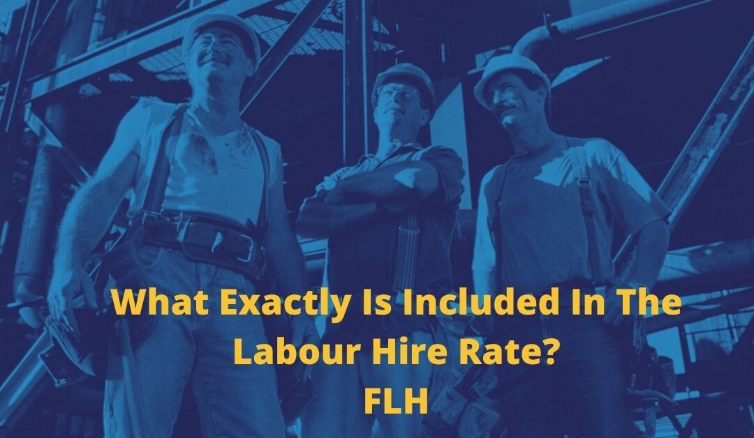 What Exactly Is Included In The Labour Hire Rate?